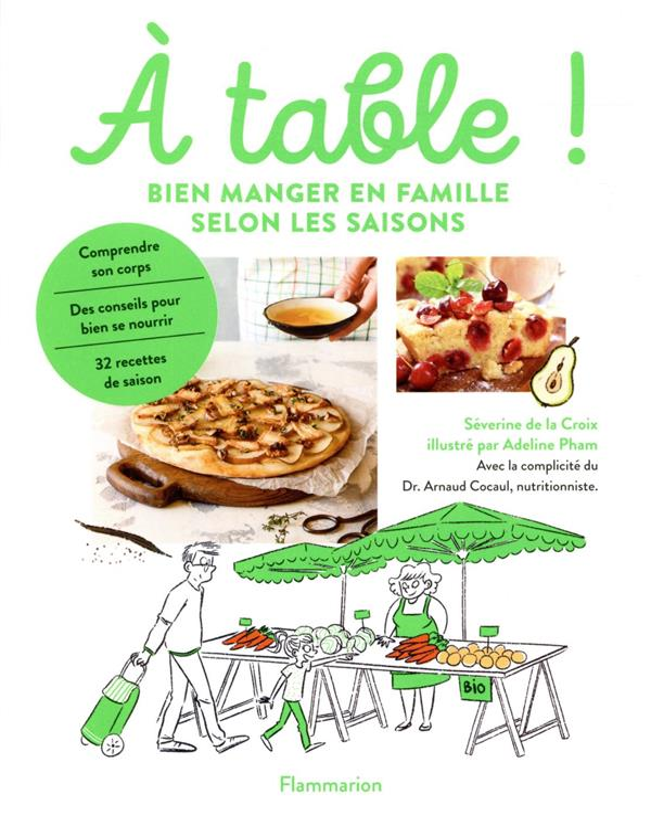A TABLE ! - BIEN MANGER EN FAM DE LA CROIX/PHAM FLAMMARION