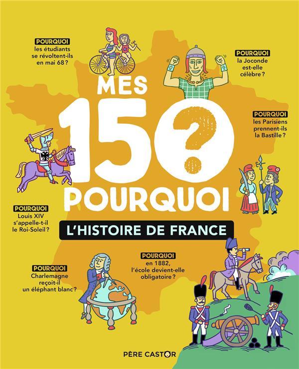 MES 150 PORQUOI  -  L'HISTOIRE DE FRANCE