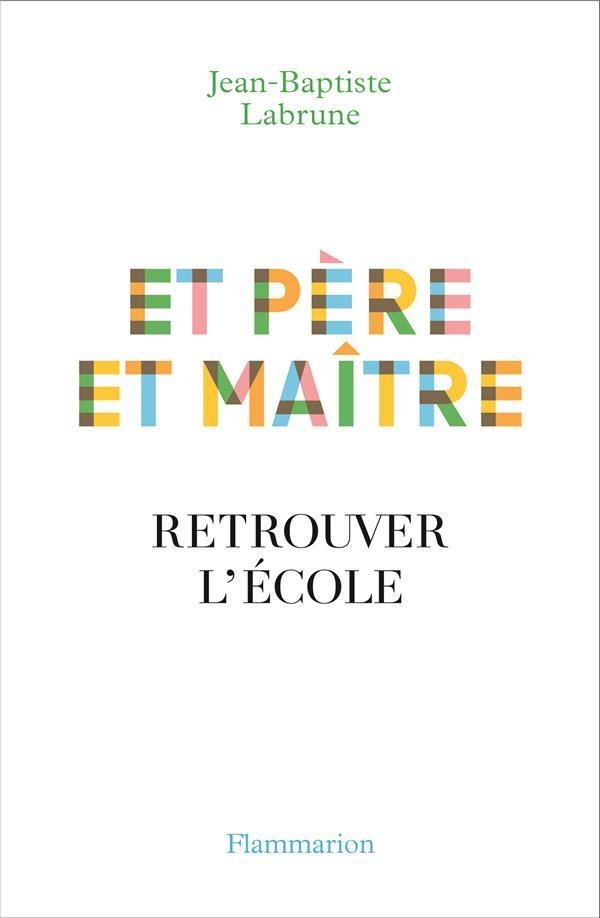 ET PERE ET MAITRE  -  RETROUVER L'ECOLE