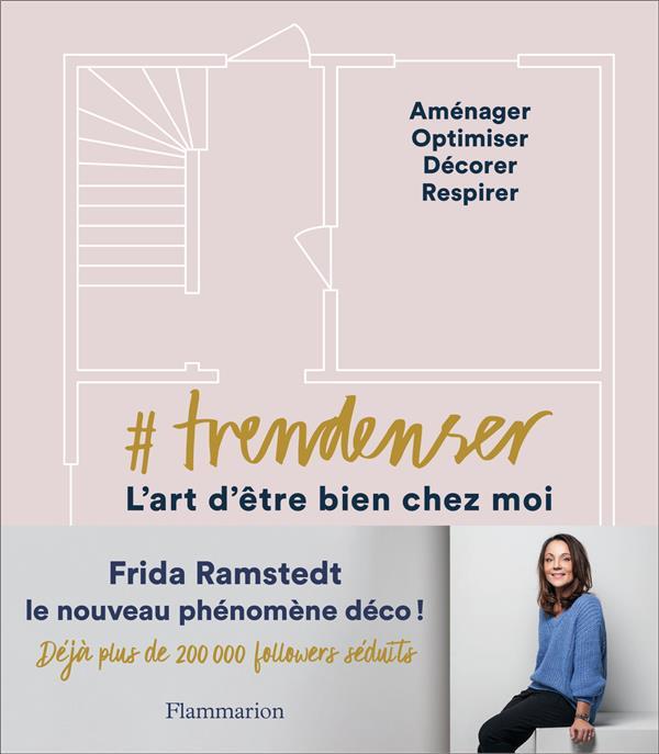 #TRENDENSER - L'ART D'ETRE BIEN CHEZ MOI