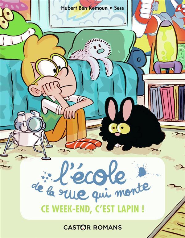 L'ECOLE DE LA RUE QUI MONTE T.2  -   CE WEEK-END, C'EST LAPIN !