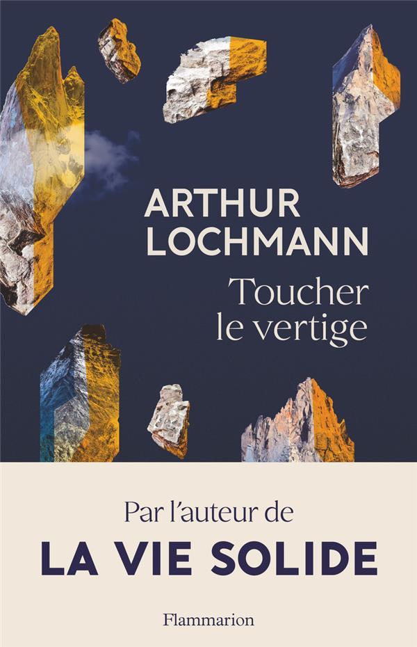 TOUCHER LE VERTIGE LOCHMANN ARTHUR FLAMMARION