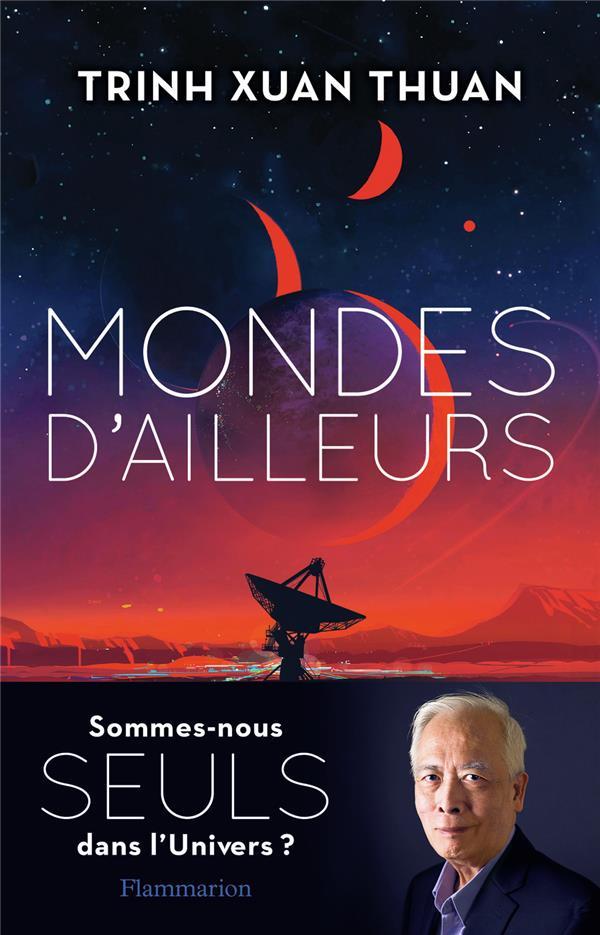 MONDES D'AILLEURS XUAN THUAN TRINH FLAMMARION