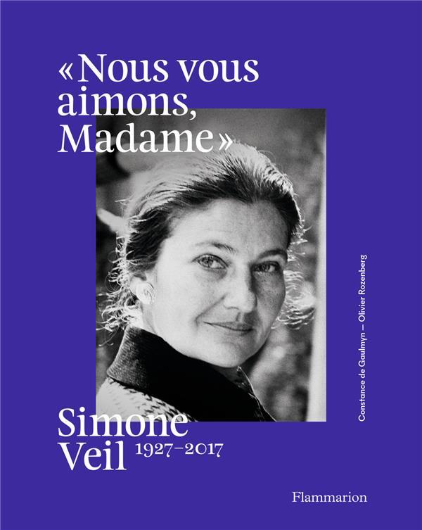 SIMONE VEIL, 1927-2017 DE GAULMYN/ROZENBERG FLAMMARION