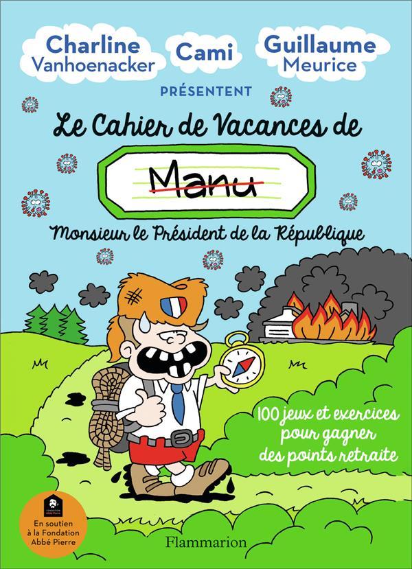 LE CAHIER DE VACANCES DE MANU  -  100 JEUX ET EXERCICES POUR GAGNER DES POINTS RETRAITE CHARLINE VANHOENACKE FLAMMARION