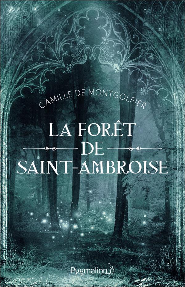 LA FORET DE SAINT-AMBROISE DE MONTGOLFIER C. FLAMMARION