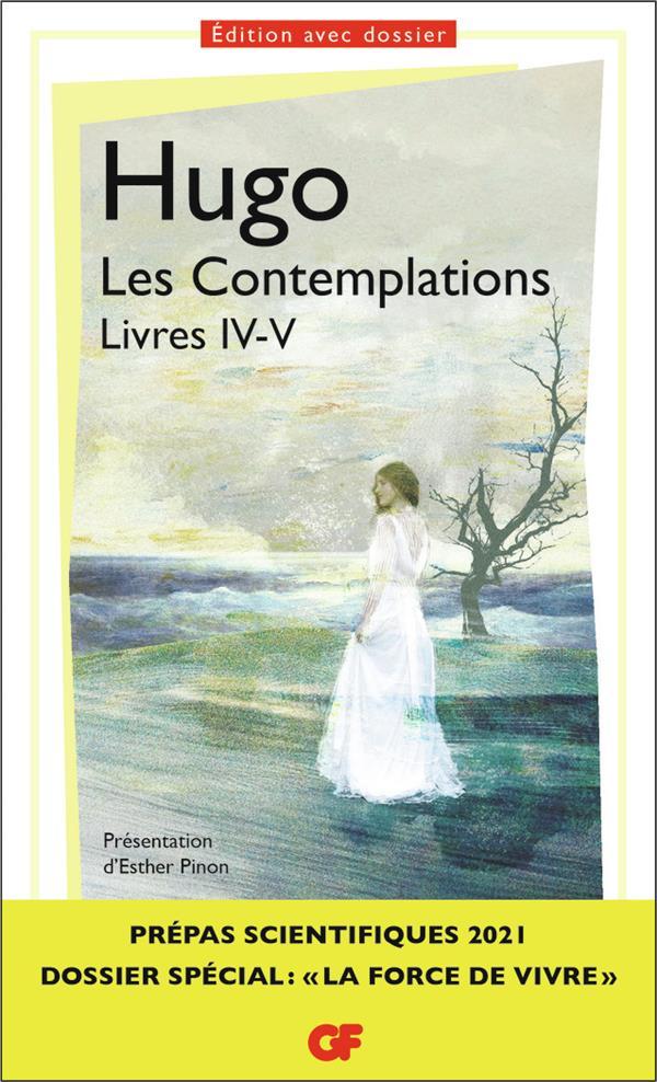 LES CONTEMPLATIONS LIVRES IV-V  -   PREPAS SCIENTIFIQUES 2020-2021 HUGO VICTOR FLAMMARION
