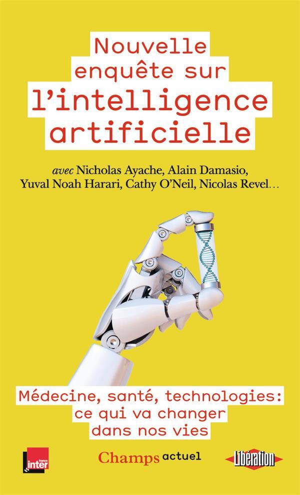 NOUVELLE ENQUETE SUR L'INTELLIGENCE ARTIFICIELLE - MEDECINE, SANTE, TECHNOLOGIES : CE QUI VA CHANGER