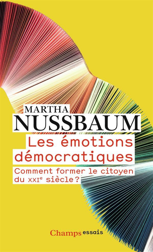 LES EMOTIONS DEMOCRATIQUES     COMMENT FORMER LE CITOYEN DU XXIE SIECLE ?