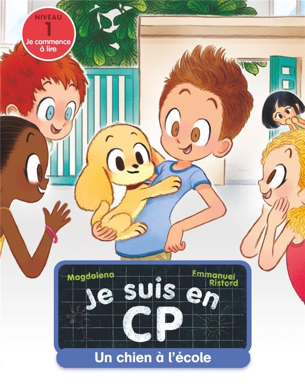 JE SUIS EN CP  -  UN CHIEN A L'ECOLE MAGDALENA / EMMANUEL FLAMMARION