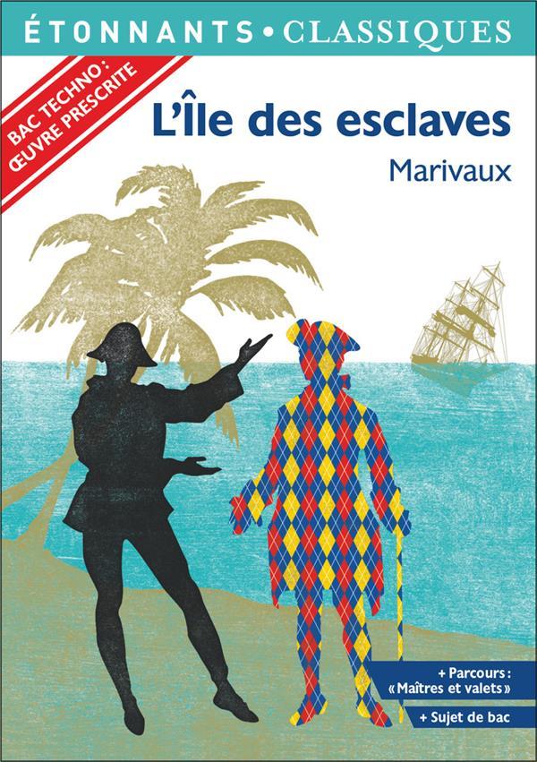 L'ILE DES ESCLAVES MARIVAUX FLAMMARION