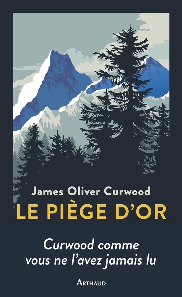 LE PIEGE D-OR CURWOOD JAMES OLIVER FLAMMARION