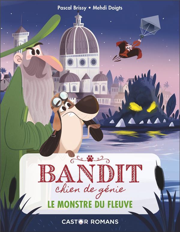 BANDIT, CHIEN DE GENIE  -  LE MONSTRE DU FLEUVE BRISSY/DEWALLE FLAMMARION