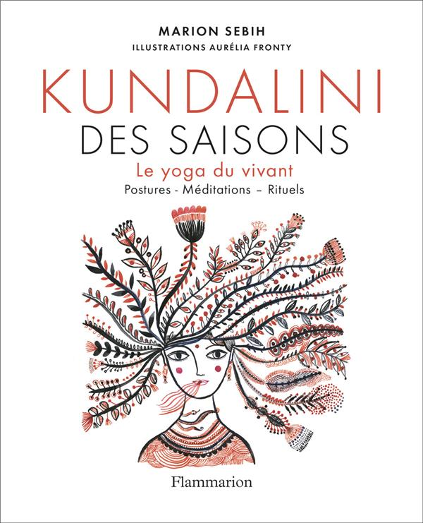 KUNDALINI DES SAISONS  -  LE YOGA DU VIVANT  -  POSTURES - MEDITATIONS - RITUELS