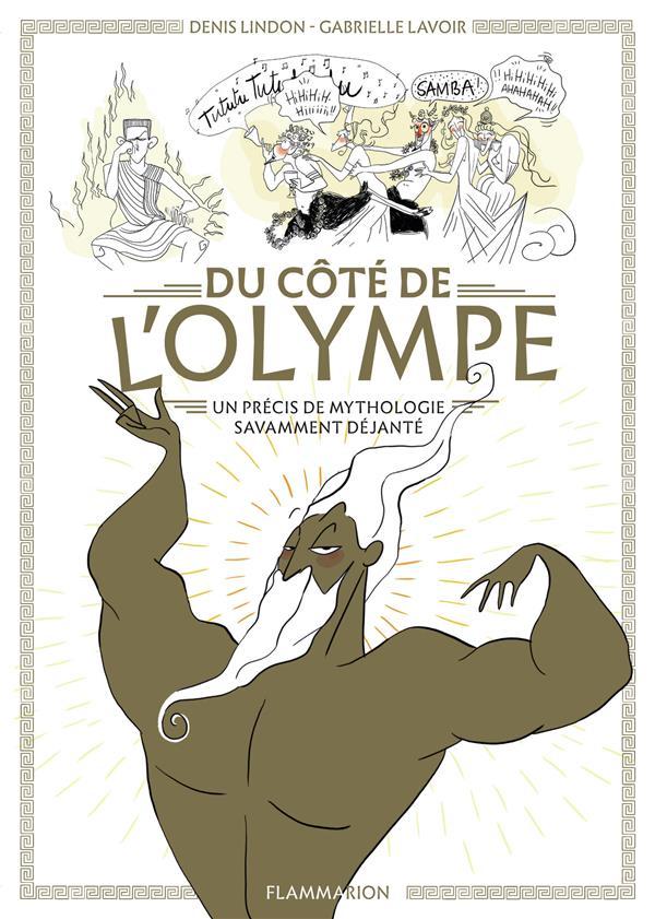 DU COTE DE L'OLYMPE  -  UN PRECIS DE MYTHOLOGIE SAVAMMENT DEJANTEE