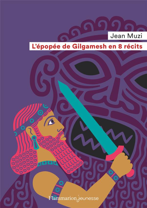 L'EPOPEE DE GILGAMESH EN 8 RECITS MUZI/SOCHARD FLAMMARION