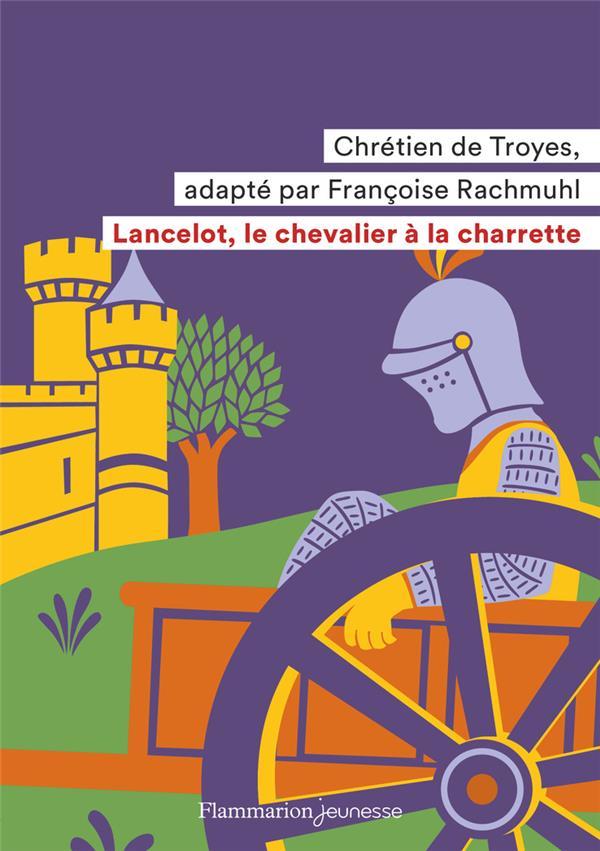 LANCELOT, LE CHEVALIER A LA CHARRETTE  CHRETIEN DE TROYES FLAMMARION