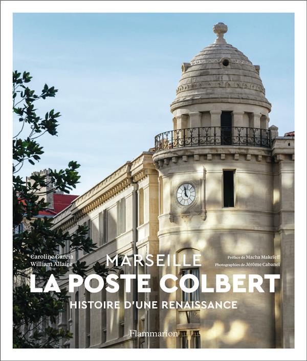LA POSTE COLBERT  -  HISTOIRE D'UNE RENAISSANCE