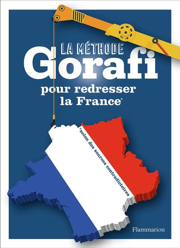 LA METHODE GORAFI POUR REDRESSER LA FRANCE JEAN-FRANCOIS BUISSI FLAMMARION