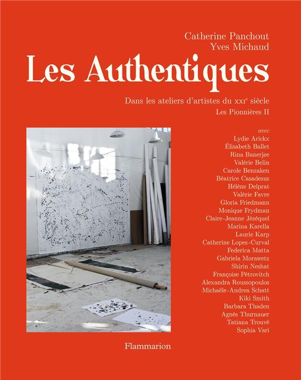 LES PIONNIERES - II - LES AUTHENTIQUES - DANS LES ATELIERS D'ARTISTES DU XXIE SIECLE