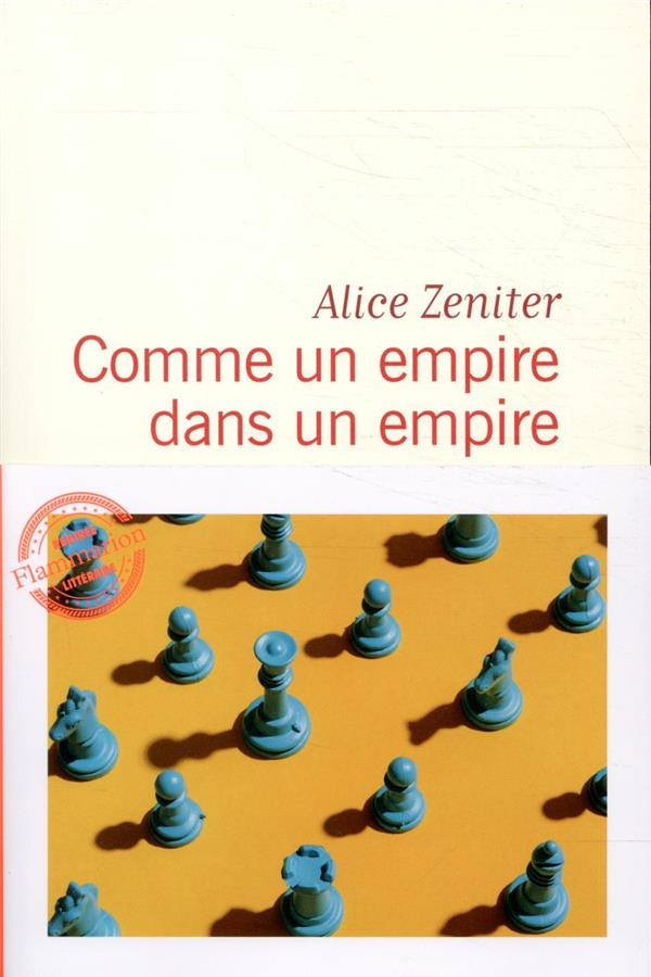 COMME UN EMPIRE DANS UN EMPIRE ZENITER, ALICE FLAMMARION