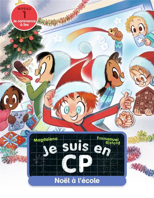 JE SUIS EN CP  -  NOEL A L'ECOLE MAGDALENA/RISTORD FLAMMARION