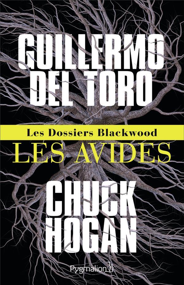 LES DOSSIERS BLACKWOOD T.1  -  LES AVIDES GUILLERMO DEL TORO E FLAMMARION
