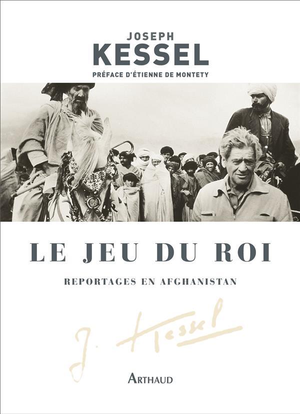 LE JEU DU ROI - REPORTAGES EN AFGHANISTAN