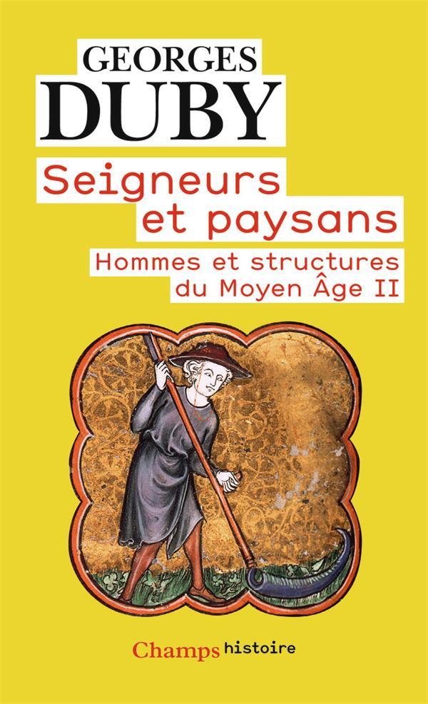 SEIGNEURS ET PAYSANS  -  HOMMES ET STRUCTURES DU MOYEN AGE II DUBY, GEORGES FLAMMARION