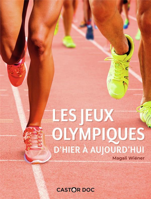 LES JEUX OLYMPIQUES D'HIER A AUJOURD'HUI
