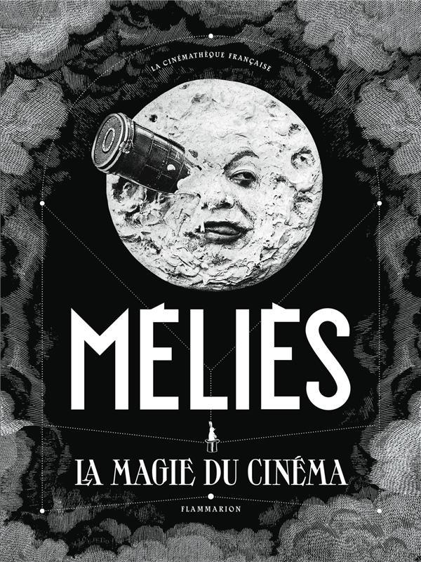 MELIES  -  LA MAGIE DU CINEMA