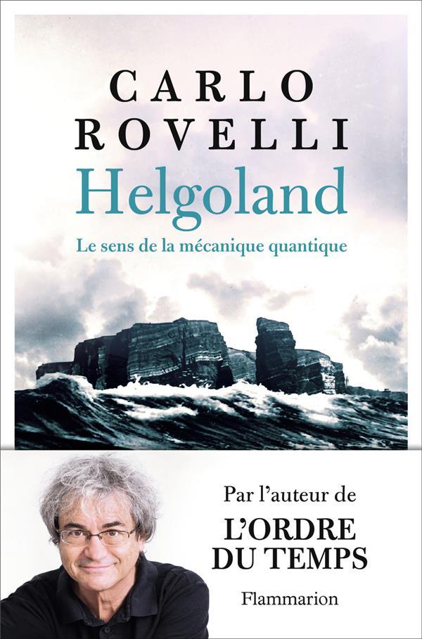 HELGOLAND : LE SENS DE LA MECANIQUE QUANTIQUE
