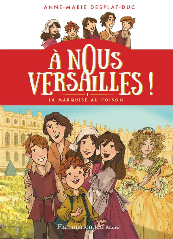 A NOUS VERSAILLES T.1  -  A NOUS VERSAILLES ! - T01 - LA MARQUISE AU POISON DESPLAT-DUC/RAVEAU FLAMMARION