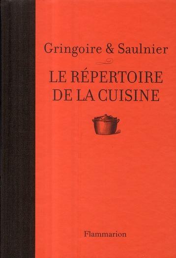 LE REPERTOIRE DE LA CUISINE SAULNIER/GRINGOIRE FLAMMARION