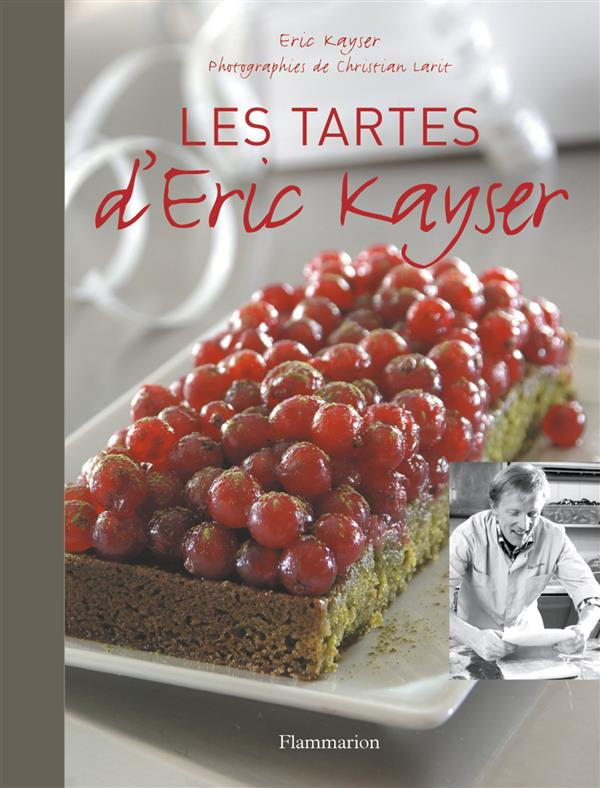 LES TARTES D'ERIC KAYSER KAYSER ERIC FLAMMARION