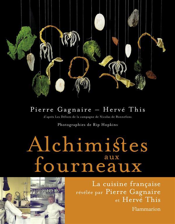ALCHIMISTES AUX FOURNEAUX - D- GAGNAIRE/THIS/HOPKIN FLAMMARION