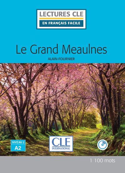 LE GRAND MEAULNES, D'APRES ALAIN FOURNIER  -  NIVEAU A2