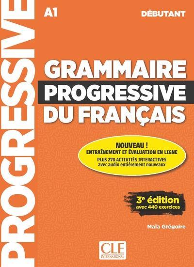 GRAMMAIRE PROGRESSIVE DU FRANCAIS  -  FLE  -  DEBUTANT  -  A1 (3E EDITION)