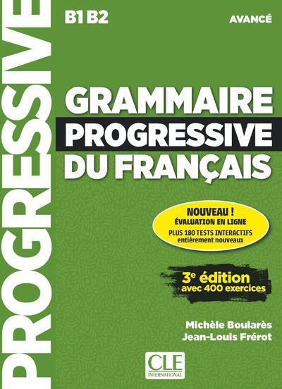 FLE  -  GRAMMAIRE PROGRESSIVE DU FRANCAIS  -  NIVEAU AVANCE  -  B1>B2 (3E EDITION) BOULARES/FREROT NC