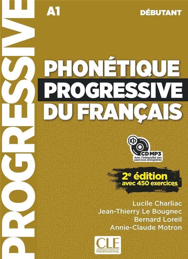 PHONETIQUE PROGRESSIVE DU FRANCAIS  -  FLE  -  A1  -  DEBUTANT (2E EDITION)