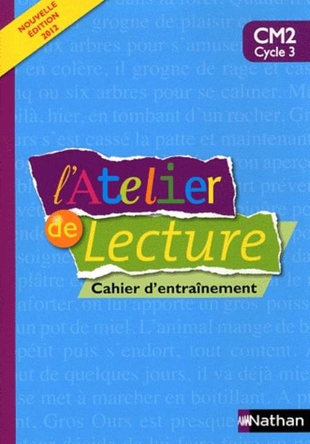 L'ATELIER DE LECTURE - CAHIER D'ENTRAINEMENT - CM2 DARTOIS/DESCOUENS NATHAN