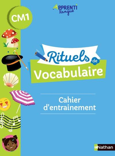 RITUELS DE VOCABULAIRE : CM1 : CAHIER D'ENTRAINEMENT (EDITION 2021) ANDRE-KEREBEL, MARIANNE  CLE INTERNAT