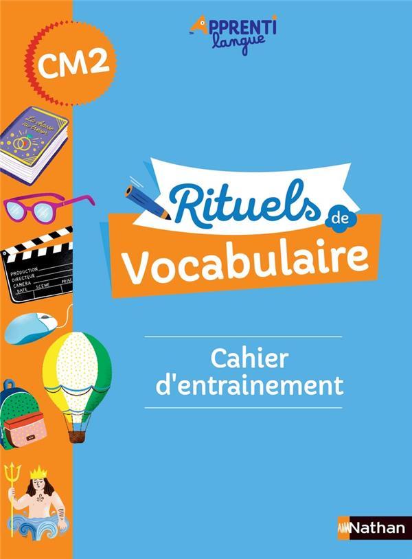 RITUELS DE VOCABULAIRE : CM2 : CAHIER D'ENTRAINEMENT (EDITION 2021) ANDRE-KEREBEL, MARIANNE  CLE INTERNAT