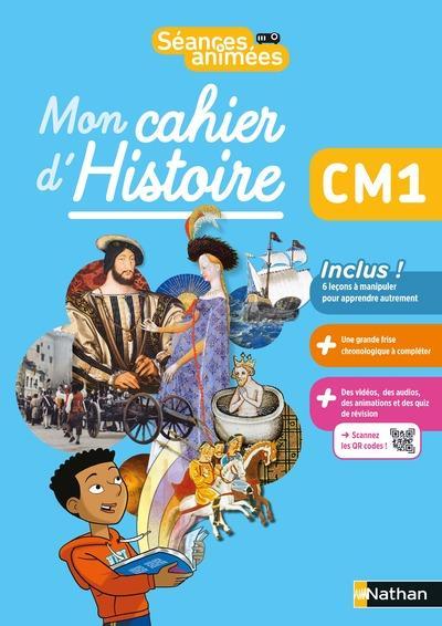 SEANCES ANIMEES - MON CAHIER D'HISTOIRE CM1 NOTTEAU, MYRIAM  CLE INTERNAT