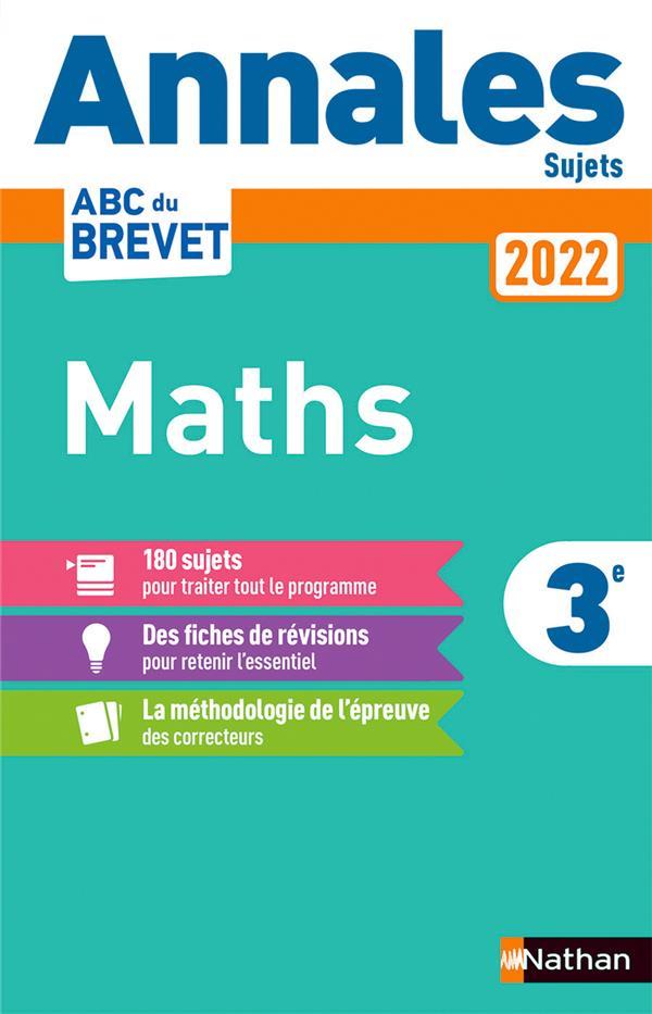 ANNALES ABC DU BREVET  -  SUJETS ET CORRIGES  -  MATHEMATIQUES : 3E (EDITION 2022)