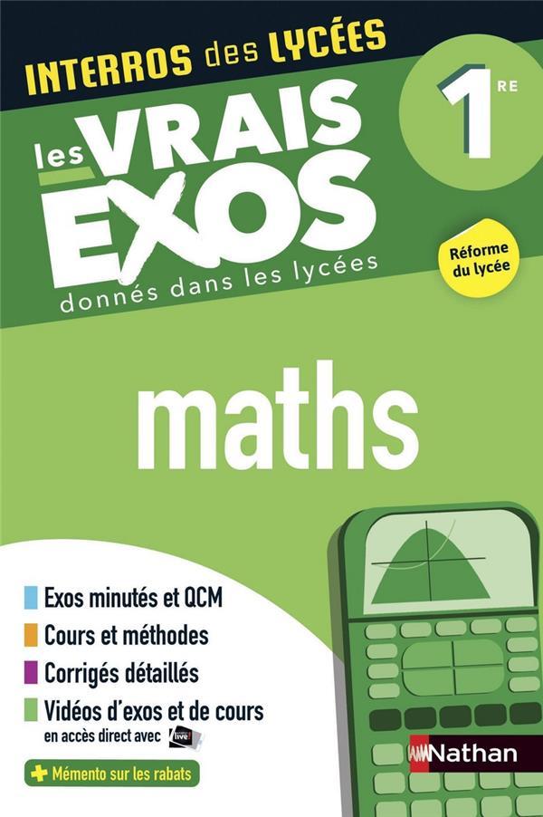 INTERROS DES LYCEES T.20  -  MATHEMATIQUES  -  1RE  -  LES VRAIS EXOS (EDITION 2019)