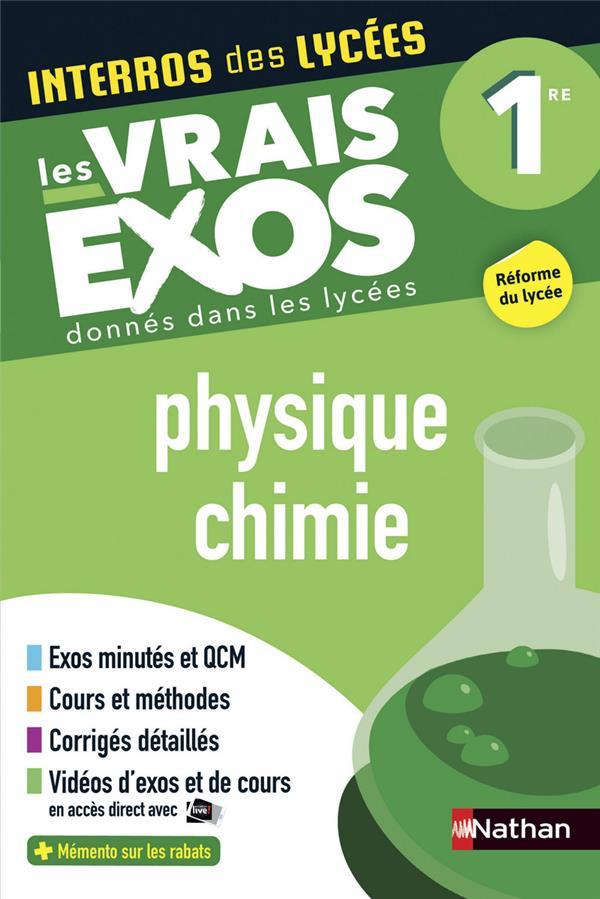 INTERROS DES LYCEES T.22  -  PHYSIQUE CHIMIE  -  1RE  -  LES VRAIS EXOS (EDITION 2019)