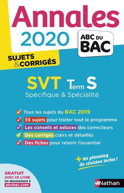 ANNALES ABC DU BAC     SUJETS et CORRIGES T.6     SVT     TERMINALE S     SPECIFIQUE E SPECIALITE (EDITION 2020)