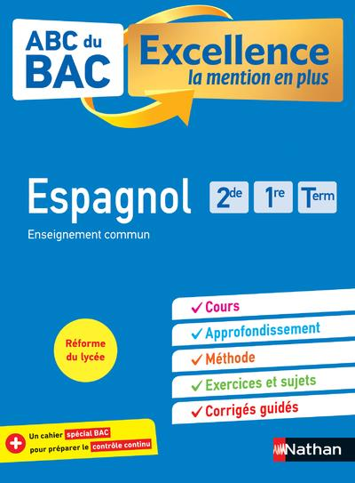 ABC DU BAC EXCELLENCE T.54  -  ESPAGNOL  -  2DE, 1RE, TERMINALE (EDITION 2020)
