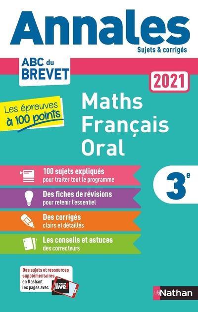 ANNALES ABC BTS  -  SUJETS et CORRIGES  -  MATHEMATIQUES  -  FRANCAIS : ORAL  -  3E (EDITION 2021)